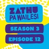 Download Zathu Pa Wailesi Season 3 - Episode 12 Mp3