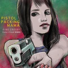 Bing Crosby - Pistol Packin Mama (Peter Cloud Remix)
