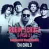 Robin Schulz & Piso 21 - Oh Child ( Konstantin Maria Remix ) Free DL.