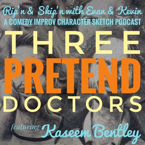 Ep 112 - 3 Pretend Doctors Ft Kaseem Bentley
