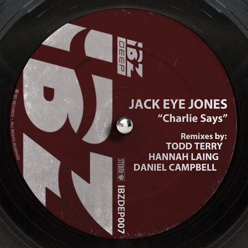 Jack Eye Jones - Charlie Says (Daniel Cambell Remix)