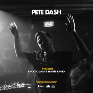 Pete Dash - Back To Jack's House 013 2018-07-13 Artwork
