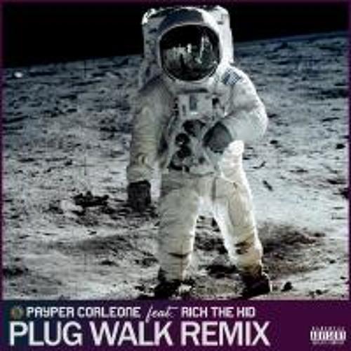 Payper Corleone - Plug Walk Remix (Ft RichThe Kid)