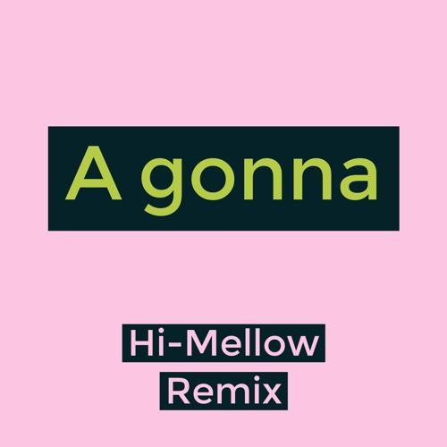 モーニング娘。'18 - A gonna (Hi-Mellow Remix)