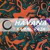 Havana | Kamal Raja