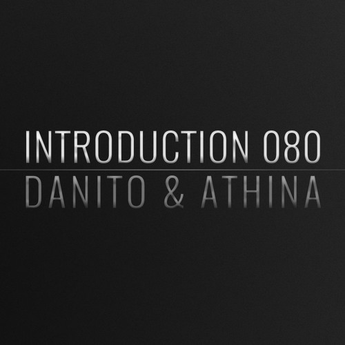Introduction 080 | Danito & Athina