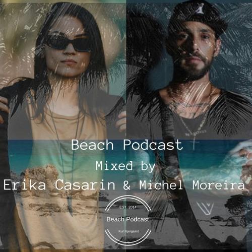 Beach Podcast Guest Mix by Erika Casarin & Michel Moreira