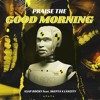 Praise The Good Morning (A$AP Rocky Feat. Skepta X Laxcity)