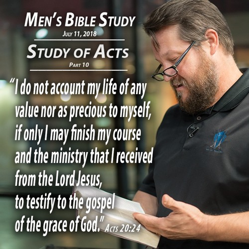 Study of Acts Pt. 10 - Men's Bible Study by Rick Burgess - July 11, 2018