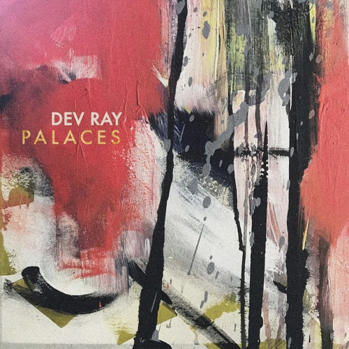 Dev Ray - Palaces