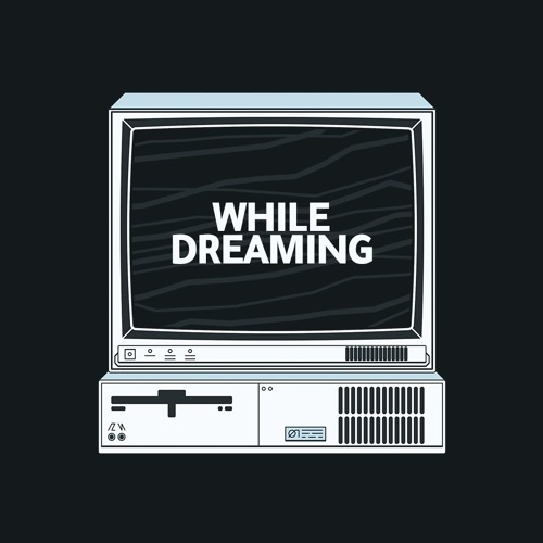 While Dreaming