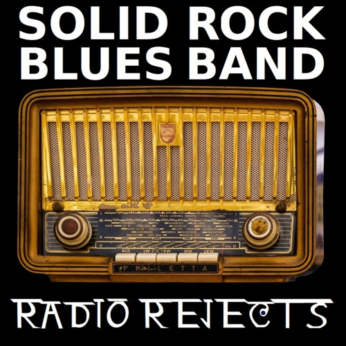 Solid Rock Blues Band - Radio Rejects
