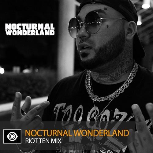 Riot Ten – NOCTURNAL WONDERLAND 2018 Mix