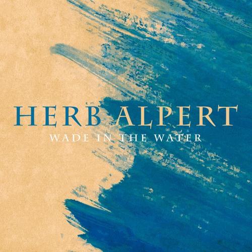 Herb Alpert : Wade In The Water