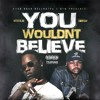 You Wouldn't Believe - Swaydro x Meda Blaq