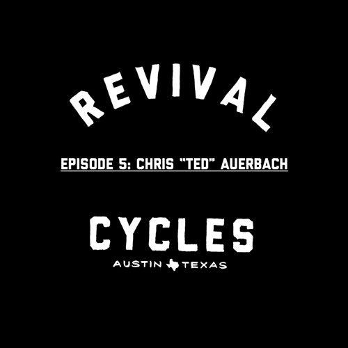 "Episode 5: Chris ""Ted"" Auerbach"