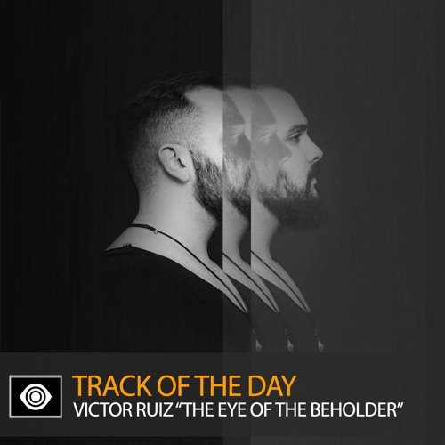 "Track of the Day: Victor Ruiz ""The Eye of the Beholder"""