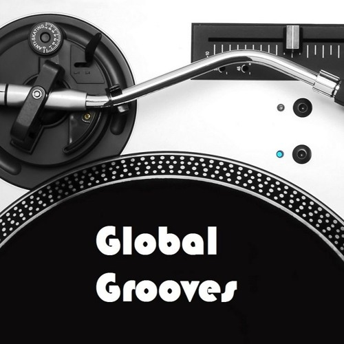 Global Grooves Sessions 28 By Canada's Own Dj Silk