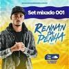 SET MIXADO 001 [ DJ RENNAN DA PENHA ] 2018