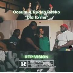 Oosum ft. Rydah reeko (did to me )