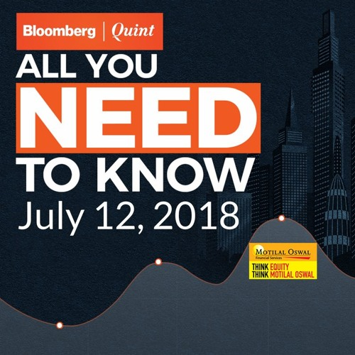 All You Need To Know On July 12, 2018