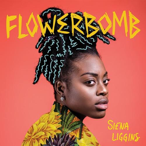 Siena Liggins - Flowerbomb