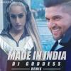 Made In India - Guru Randhawa - DJ Goddess Remix