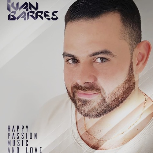 Ivan Barres - Happy-Passion-Music-andLOVE - SET 2018