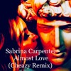 sabrina carpenter   almost love cheazy remix