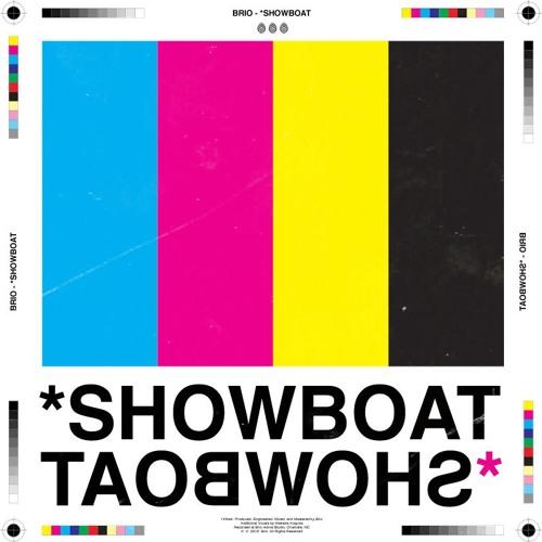 *SHOWBOAT (Prod. Brio)