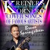 KREINER'S KORNER BRUCE SPRINGSTEEN COVER SONGS
