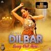 DILBAR || ReMix || Satyameva Jayate | Neha Kakkar | DJTamim |