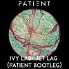 Ivy Lab - Jet Lag (Patient Bootleg)[FREE DOWNLOAD]
