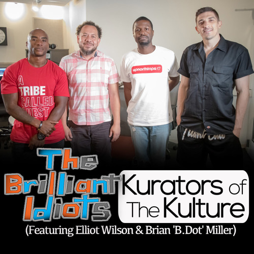 Kurators of The Kulture (Feat. Elliot Wilson and B. Dot)
