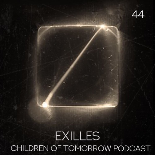 Children Of Tomorrow's Podcast 44 - Exilles