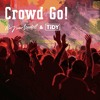 Crowd GO! / Ray'amor'Loudest & Tidy