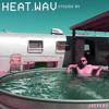 HEAT.wav Episode 04