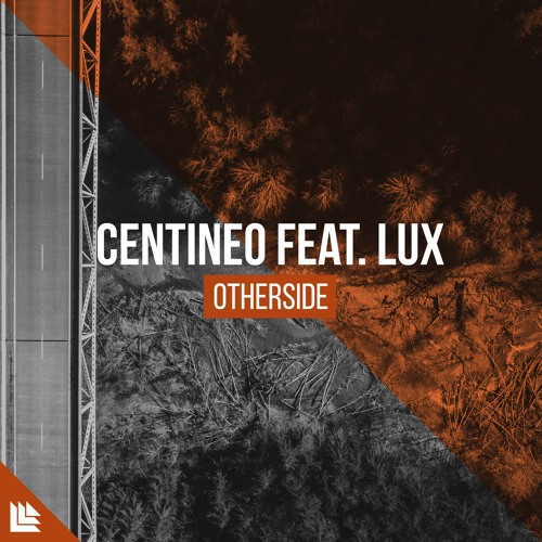 Centineo Feat. LUX - Otherside [FREE DOWNLOAD]