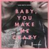 Sam Smith - Baby, You Make Me Crazy Cover with Cacaeza