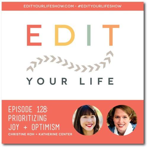 Episode 128: Prioritizing Joy + Optimism