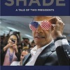 Download eBook Shade: A Tale of Two Presidents PDF ePub Mobi Ipad Android: