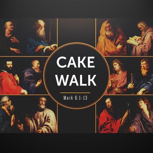 "7-8-2018 ""Cake Walk"" Rev Clay Thomas"