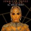 Jennifer Lopez Ft. Ozuna - El Anillo (Oficial Remix)