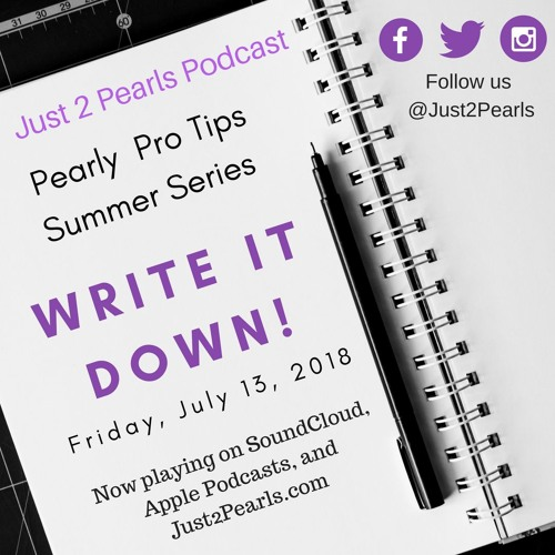 Pearl Pro-Tip 1: Write It Down!