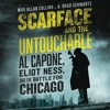 SCARFACE AND THE UNTOUCHABLE by Max Allan Collins