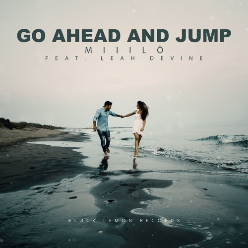 [closed] REMIX CONTEST: Miiilö ft. Leah Devine - Go Ahead And Jump
