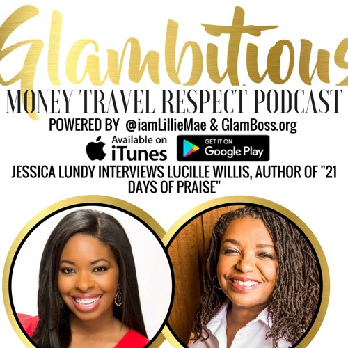 "Ep. 34 Jessica Lundy Interviews Lucille Willis, Author of ""21 Days of Praise"""