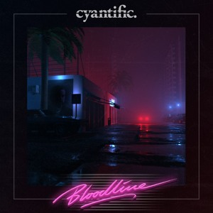 Cyantific - Bloodline LP (Album Megamix) 2018-07-13 Artwork