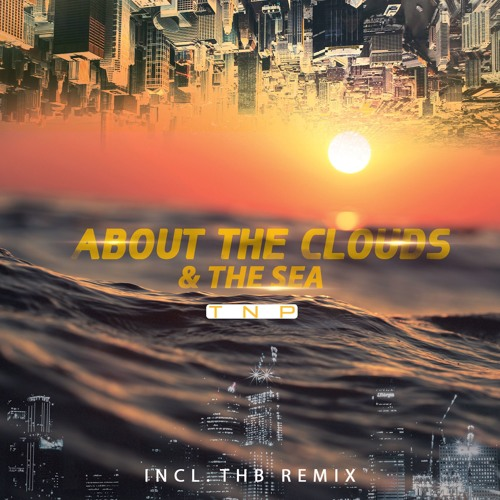 TnP - About The Clouds & The Sea