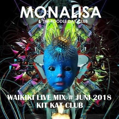 Waikiki @ Mona Lisa Poodle Club - Kit Kat Club - Juni 2018
